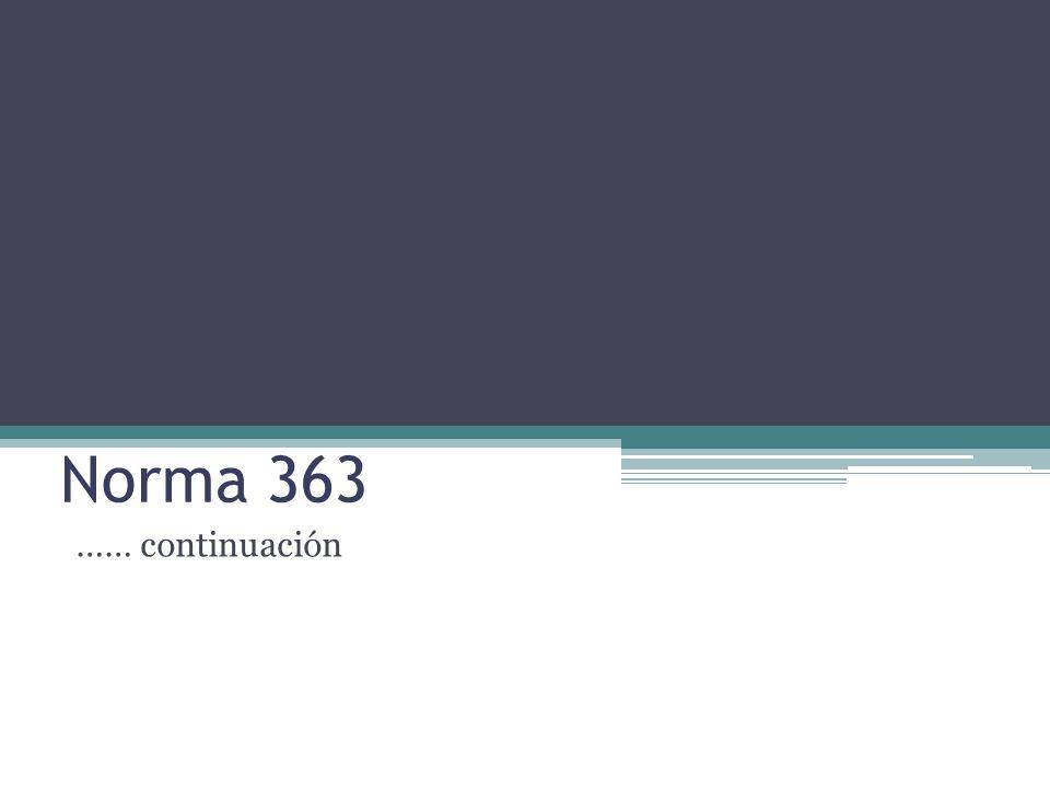 Norma 363 …… continuación
