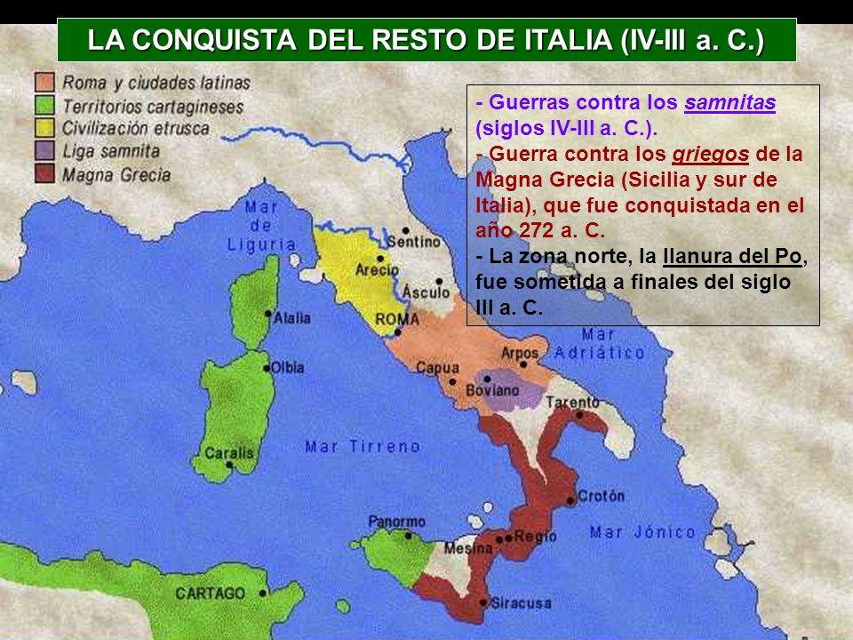 - Guerras contra los samnitas (siglos IV-III a. C.). - Guerra contra los griegos de la Magna Grecia (Sicilia y sur de Italia), que fue conquistada en