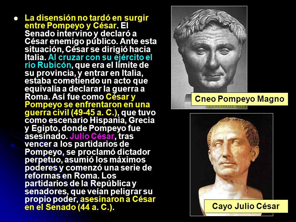 La disensión no tardó en surgir entre Pompeyo y César. El Senado intervino y declaró a César enemigo público. Ante esta situación, César se dirigió ha
