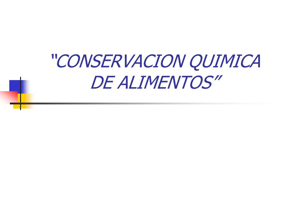 CONSERVACION QUIMICA DE ALIMENTOS