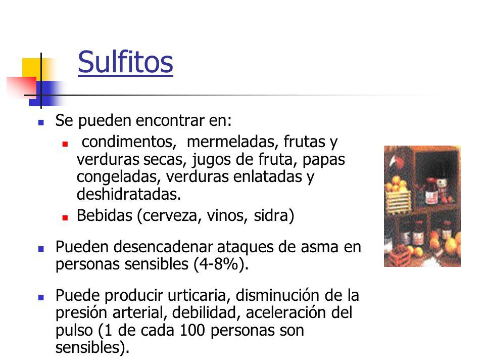 Sulfitos Se pueden encontrar en: condimentos, mermeladas, frutas y verduras secas, jugos de fruta, papas congeladas, verduras enlatadas y deshidratada