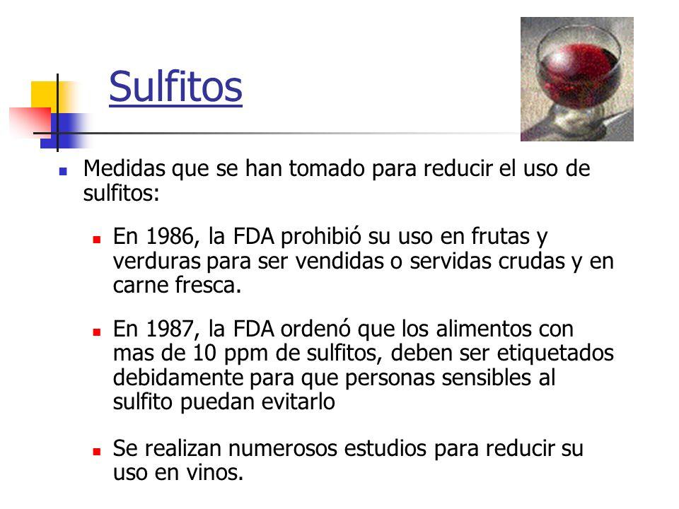 Sulfitos Medidas que se han tomado para reducir el uso de sulfitos: En 1986, la FDA prohibió su uso en frutas y verduras para ser vendidas o servidas