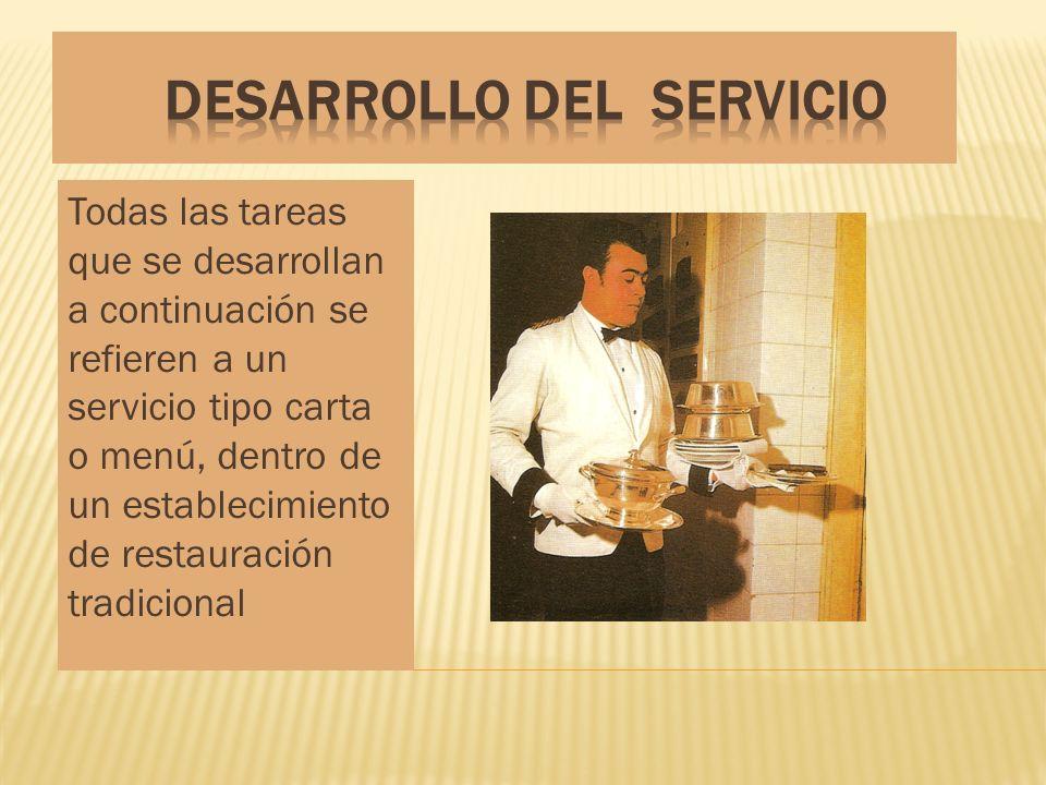 Pre-servicioServicioPost-servicio Cuando entre el servicio que ha terminado y el servicio que tiene que comenzar existe un intervalo corto de tiempo (ejemplo: servicio de almuerzos y servicios de cenas), las tareas post- servicio y pre-servicio se simultanean.