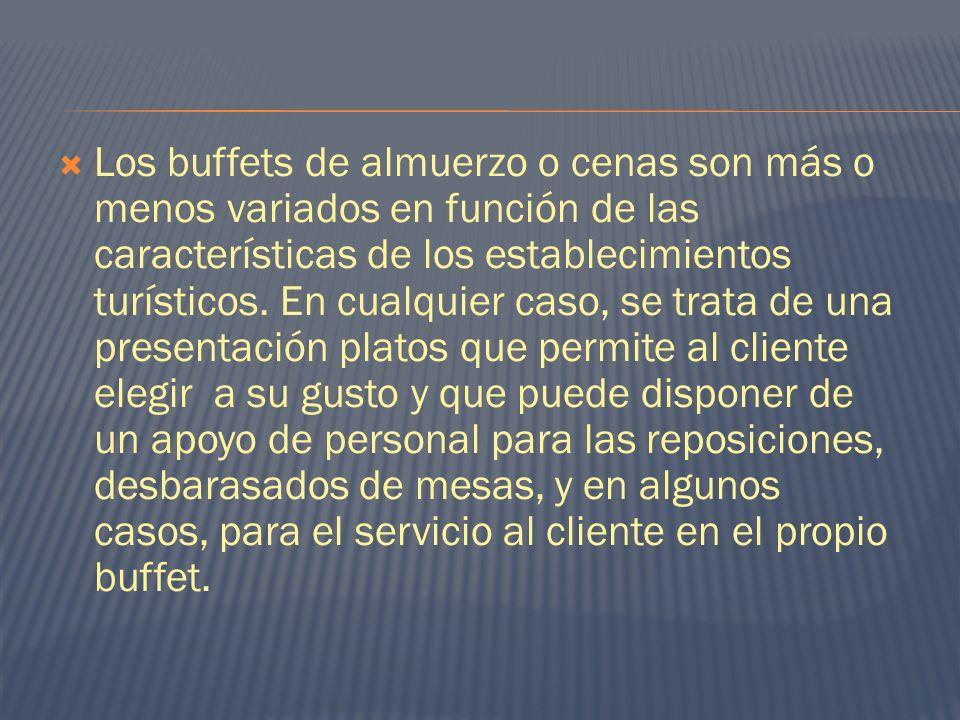 Los buffets de almuerzo o cenas son más o menos variados en función de las características de los establecimientos turísticos. En cualquier caso, se t