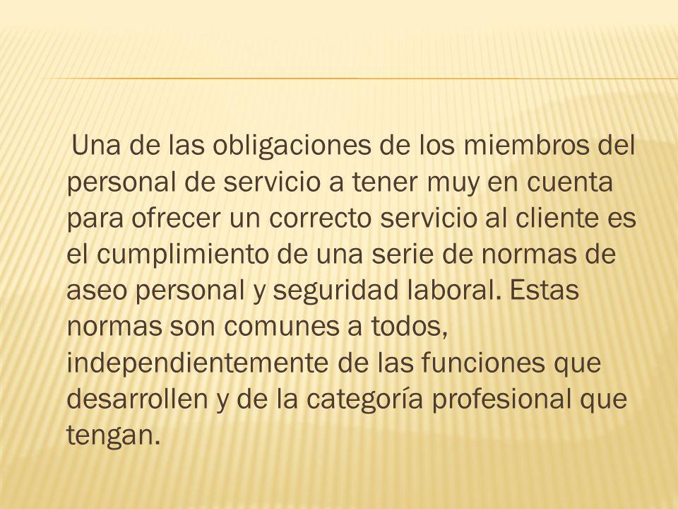 Una de las obligaciones de los miembros del personal de servicio a tener muy en cuenta para ofrecer un correcto servicio al cliente es el cumplimiento