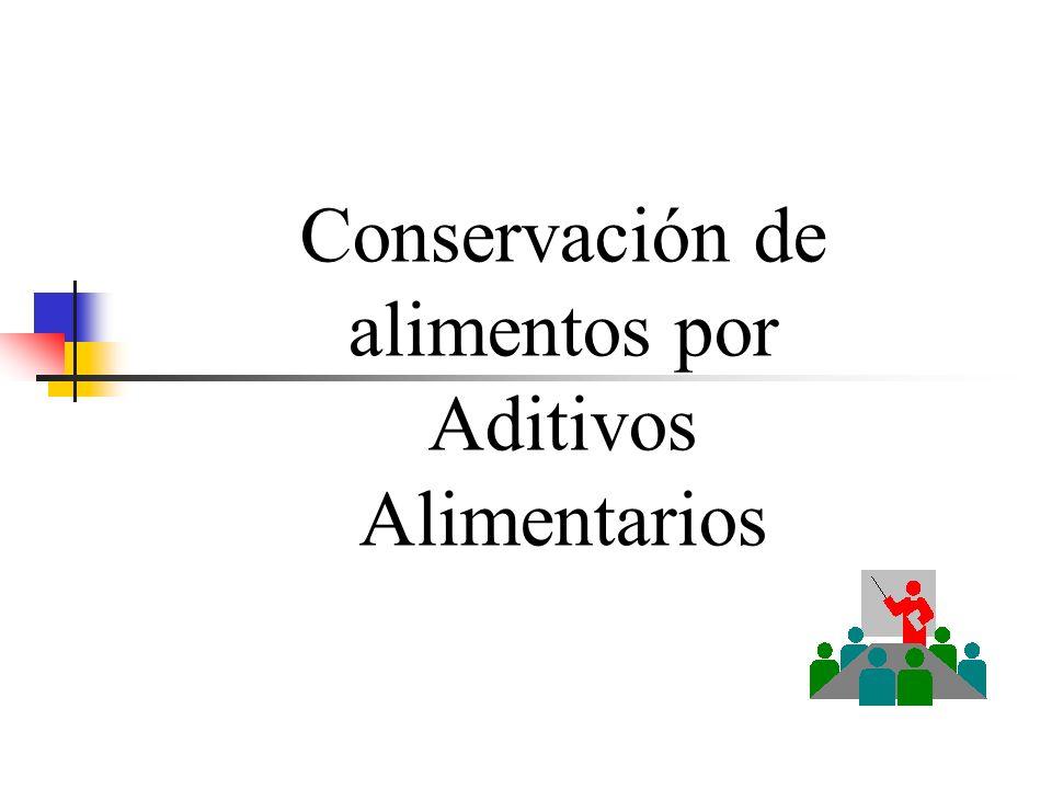 Conservación de alimentos por Aditivos Alimentarios