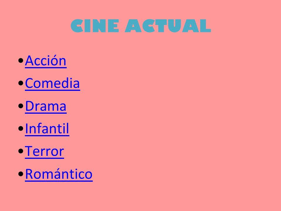 CINE ACTUAL Acción Comedia Drama Infantil Terror Romántico