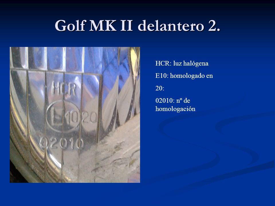 Golf MK II delantero 2. HCR: luz halógena E10: homologado en 20: 02010: nº de homologación
