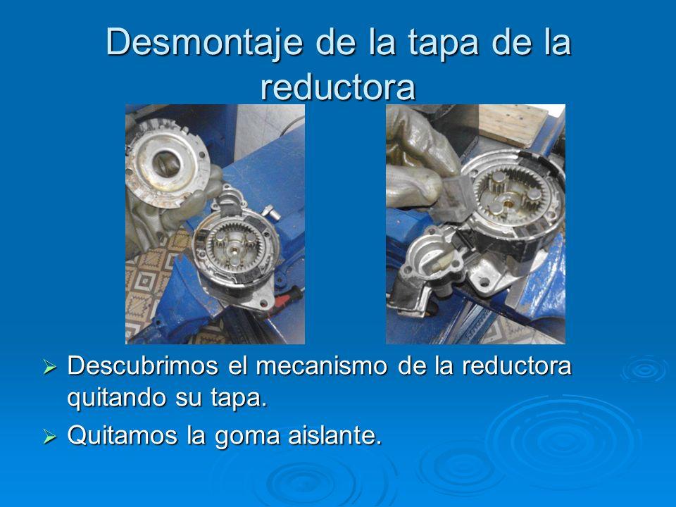 Desmontaje de la tapa de la reductora Descubrimos el mecanismo de la reductora quitando su tapa. Descubrimos el mecanismo de la reductora quitando su