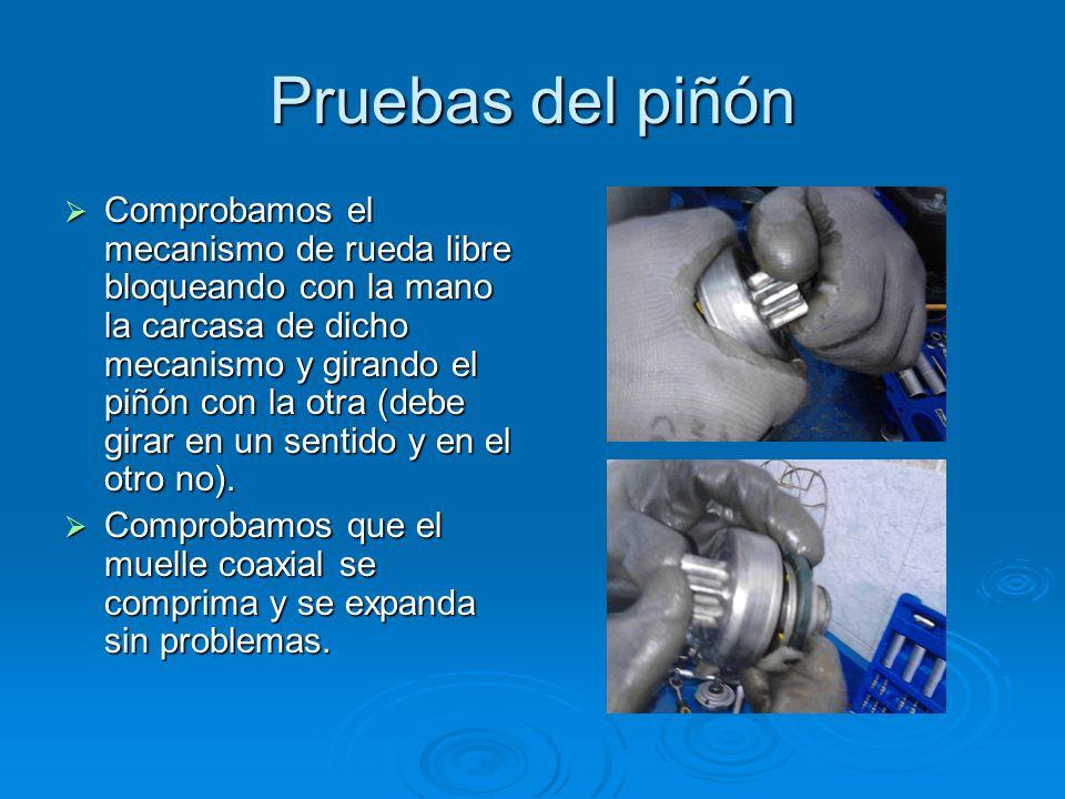 Pruebas del piñón Comprobamos el mecanismo de rueda libre bloqueando con la mano la carcasa de dicho mecanismo y girando el piñón con la otra (debe gi