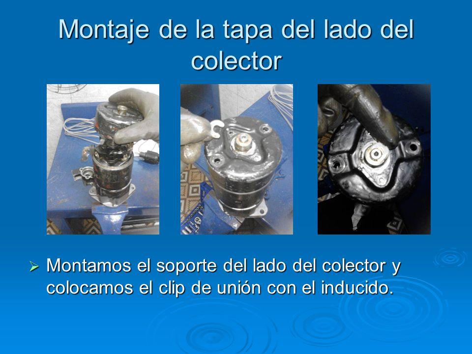 Montaje de la tapa del lado del colector Montamos el soporte del lado del colector y colocamos el clip de unión con el inducido. Montamos el soporte d