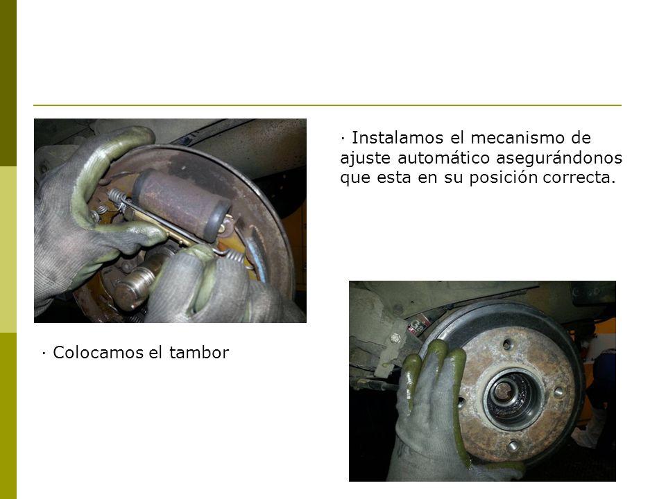 · Instalamos el mecanismo de ajuste automático asegurándonos que esta en su posición correcta. · Colocamos el tambor