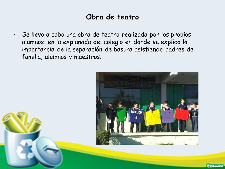 Obra de teatro Se llevo a cabo una obra de teatro realizada por los propios alumnos en la explanada del colegio en donde se explico la importancia de