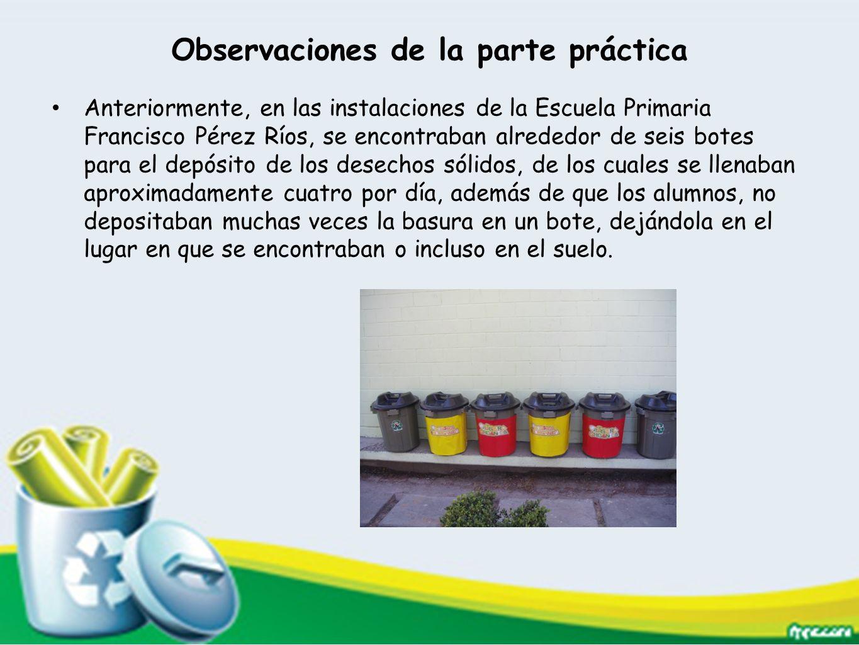 Observaciones de la parte práctica Anteriormente, en las instalaciones de la Escuela Primaria Francisco Pérez Ríos, se encontraban alrededor de seis b