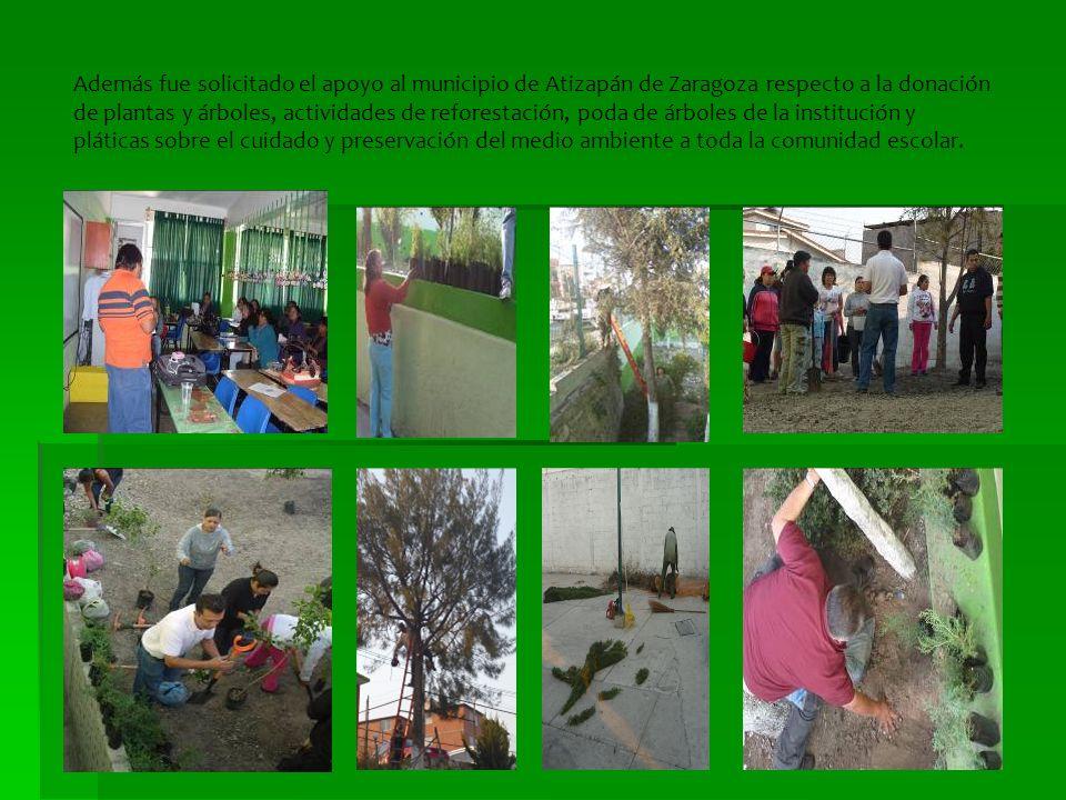 Además fue solicitado el apoyo al municipio de Atizapán de Zaragoza respecto a la donación de plantas y árboles, actividades de reforestación, poda de