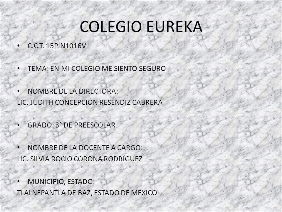 En mi Colegio me siento seguro El Colegio está ubicado en Boulevard Valle Dorado No.