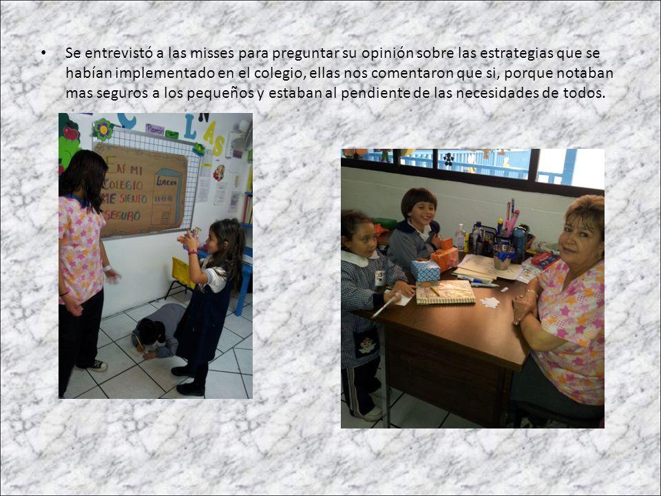 Se entrevistó a las misses para preguntar su opinión sobre las estrategias que se habían implementado en el colegio, ellas nos comentaron que si, porq