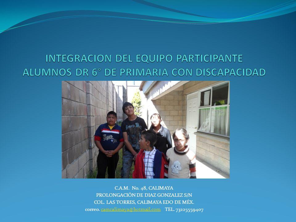 C.A.M. No. 48, CALIMAYA PROLONGACIÓN DE DIAZ GONZALEZ S/N COL. LAS TORRES, CALIMAYA EDO DE MÉX. correo. camcalimaya@hotmail.com TEL. 73225559407camcal