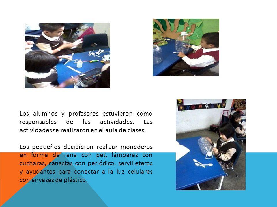Los alumnos y profesores estuvieron como responsables de las actividades. Las actividades se realizaron en el aula de clases. Los pequeños decidieron