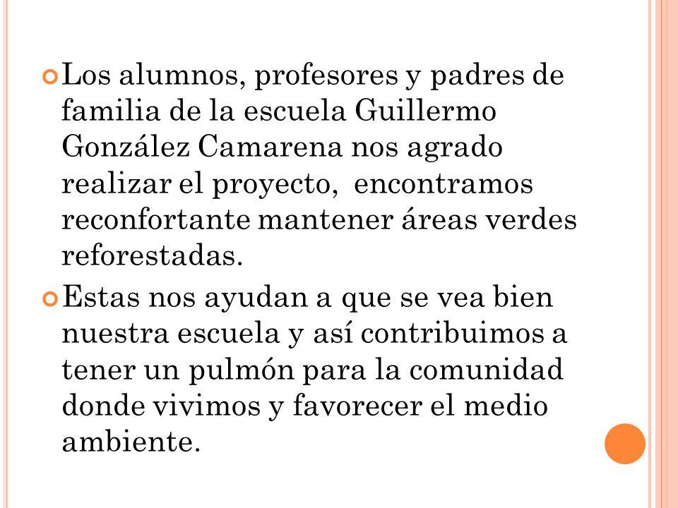 Los alumnos, profesores y padres de familia de la escuela Guillermo González Camarena nos agrado realizar el proyecto, encontramos reconfortante mante