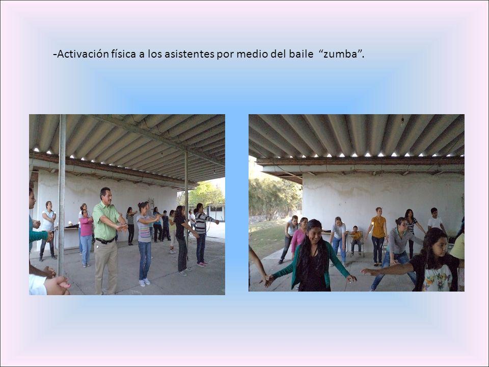 - Activación física a los asistentes por medio del baile zumba.