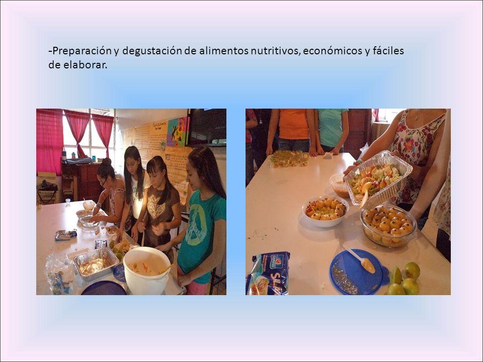 - Preparación y degustación de alimentos nutritivos, económicos y fáciles de elaborar.