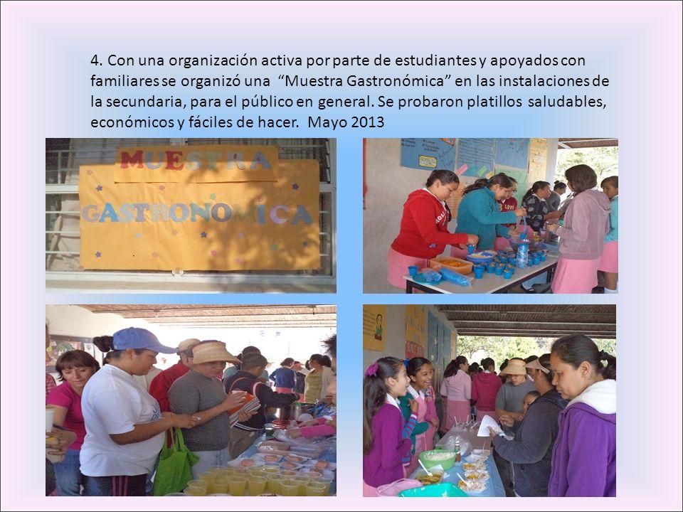 4. Con una organización activa por parte de estudiantes y apoyados con familiares se organizó una Muestra Gastronómica en las instalaciones de la secu