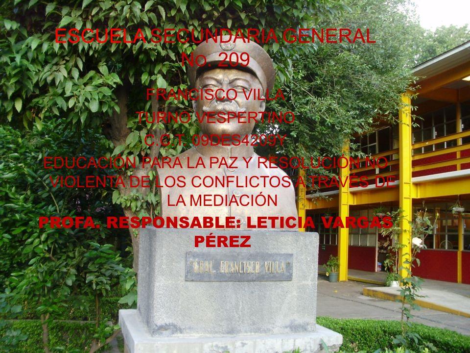 ESCUELA SECUNDARIA GENERAL N O.209 FRANCISCO VILLA TURNO VESPERTINO C.C.T.