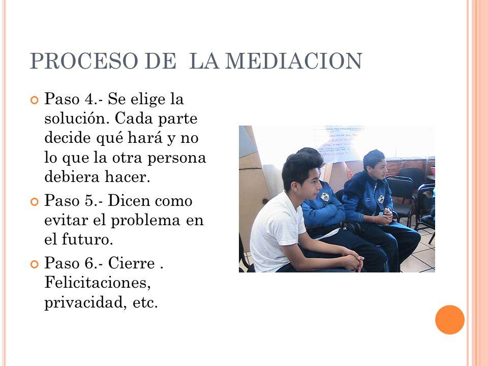 PROCESO DE LA MEDIACION Paso 4.- Se elige la solución.