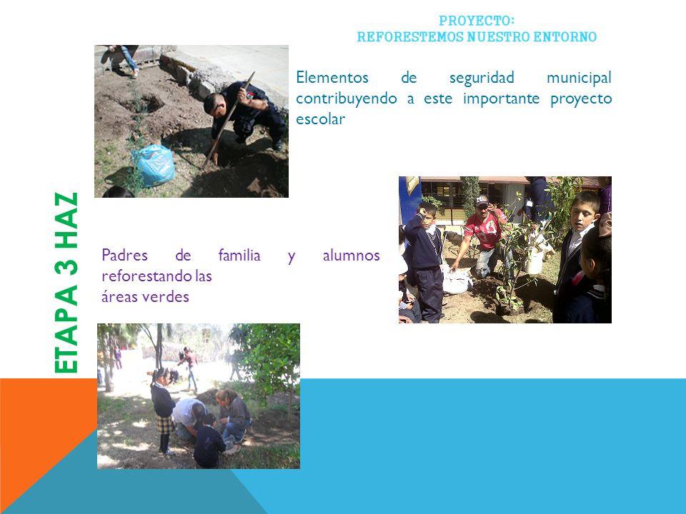 Elementos de seguridad municipal contribuyendo a este importante proyecto escolar Padres de familia y alumnos reforestando las áreas verdes ETAPA 3 HA