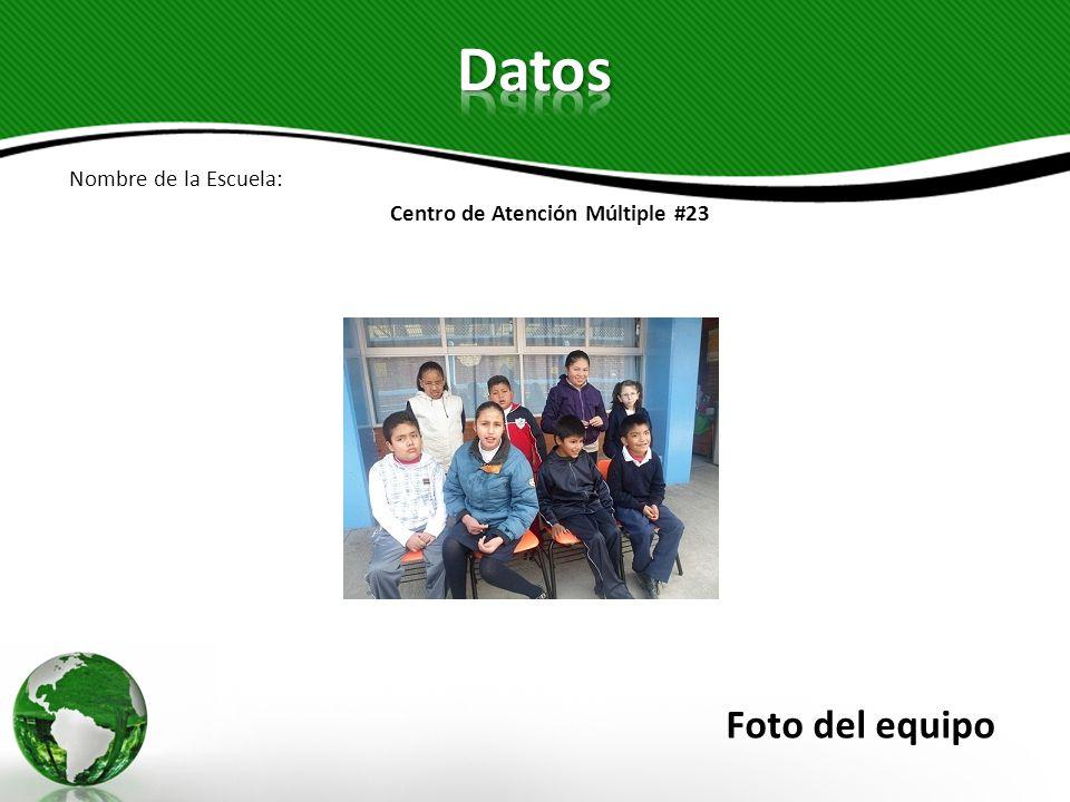 Nombre de la Escuela: Centro de Atención Múltiple #23 Foto del equipo