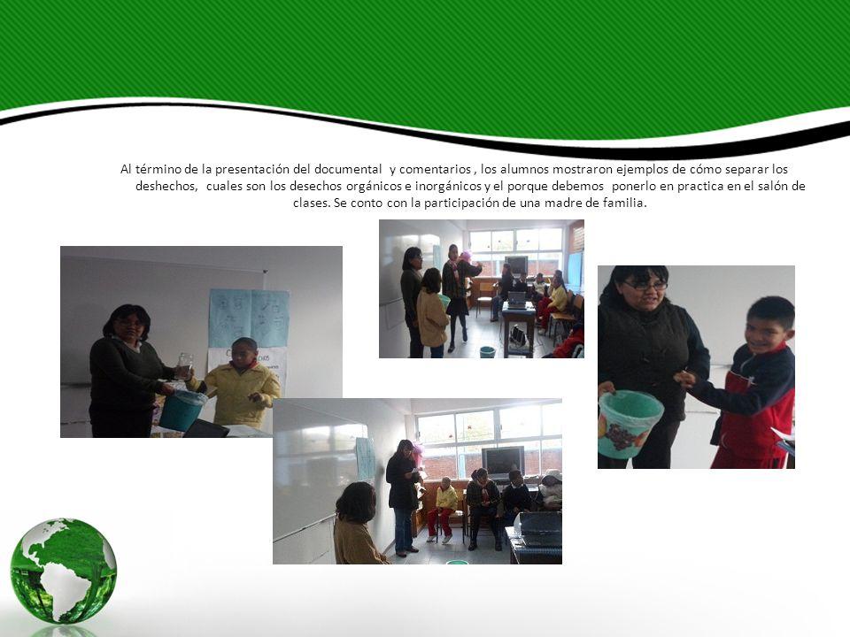 Al término de la presentación del documental y comentarios, los alumnos mostraron ejemplos de cómo separar los deshechos, cuales son los desechos orgá