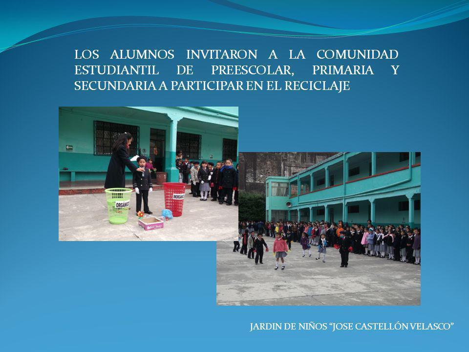 JARDIN DE NIÑOS JOSE CASTELLÓN VELASCO LOS ALUMNOS INVITARON A LA COMUNIDAD ESTUDIANTIL DE PREESCOLAR, PRIMARIA Y SECUNDARIA A PARTICIPAR EN EL RECICL