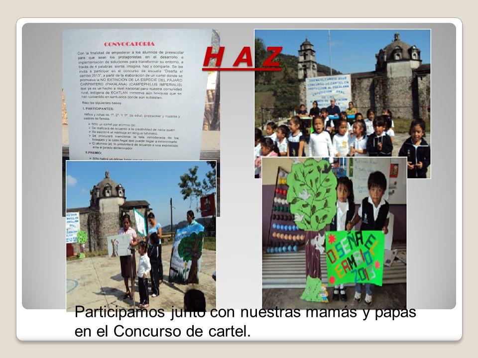 H A Z Participamos junto con nuestras mamás y papás en el Concurso de cartel.