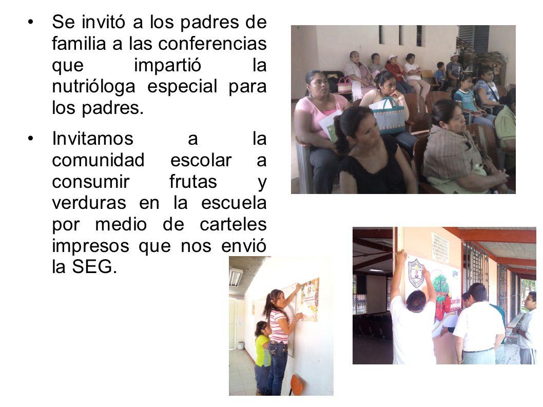 Se invitó a los padres de familia a las conferencias que impartió la nutrióloga especial para los padres. Invitamos a la comunidad escolar a consumir