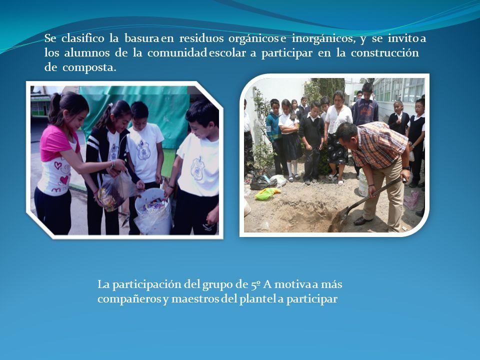Se clasifico la basura en residuos orgánicos e inorgánicos, y se invito a los alumnos de la comunidad escolar a participar en la construcción de compo