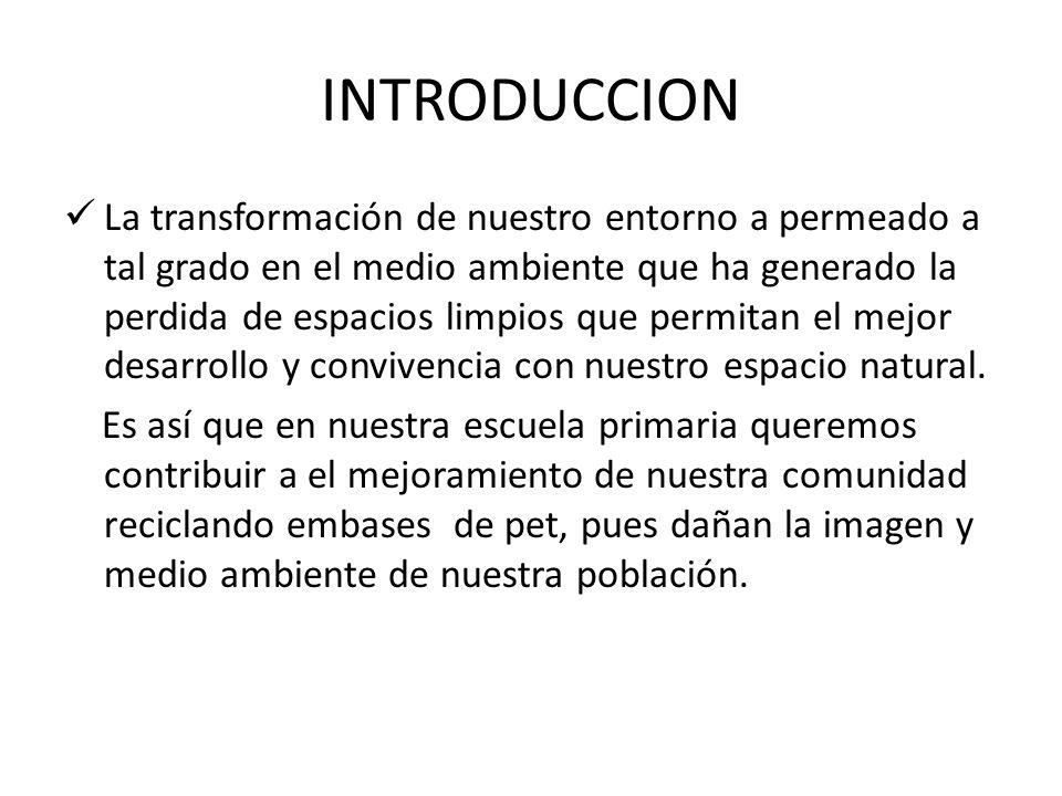 RECICLAR PARA MEJORAR CON AYUDA DE LOS ALUMNOS DE LA ESCUELA SE CONVOCO A LA RECOLECCION DE BOTELLAS DE PLASTICO PET.
