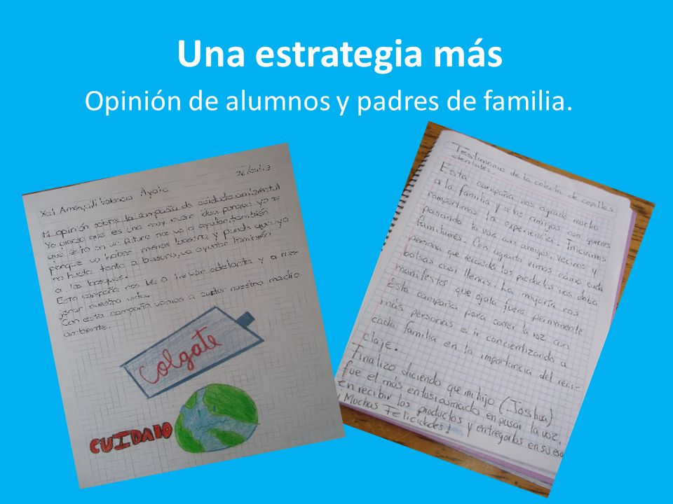 Una estrategia más Opinión de alumnos y padres de familia.