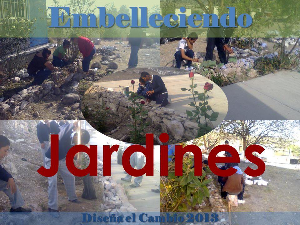 Embelleciendo Diseña el Cambio 2013 Jardines