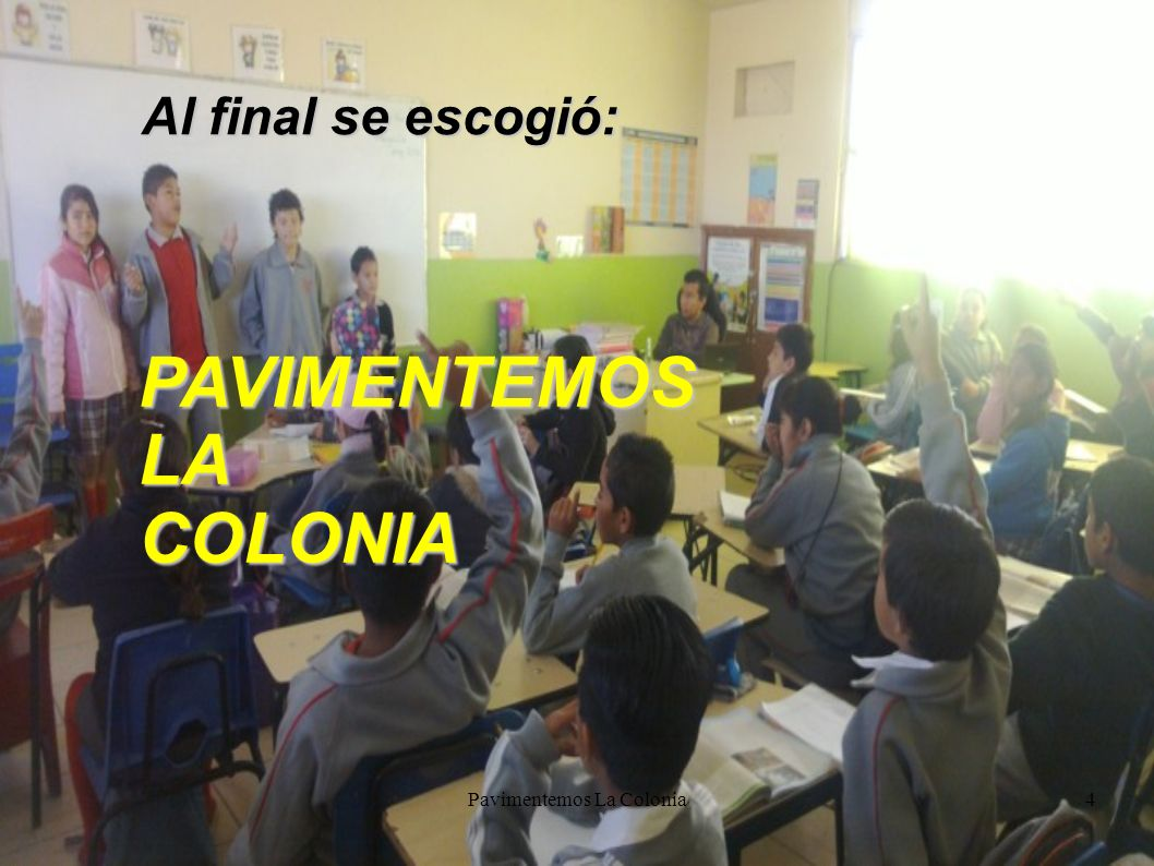 Pavimentemos La Colonia4 Al final se escogió: PAVIMENTEMOSLACOLONIA