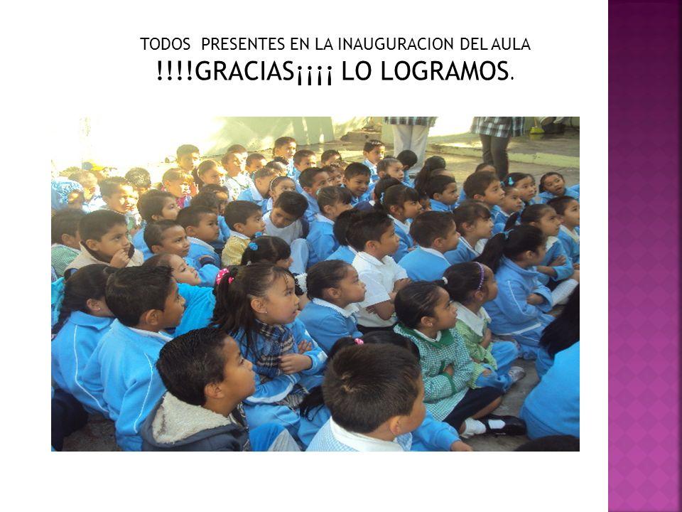 TODOS PRESENTES EN LA INAUGURACION DEL AULA !!!!GRACIAS¡¡¡¡ LO LOGRAMOS.