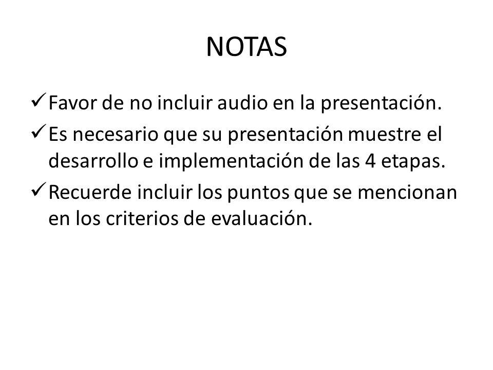 NOTAS Favor de no incluir audio en la presentación.