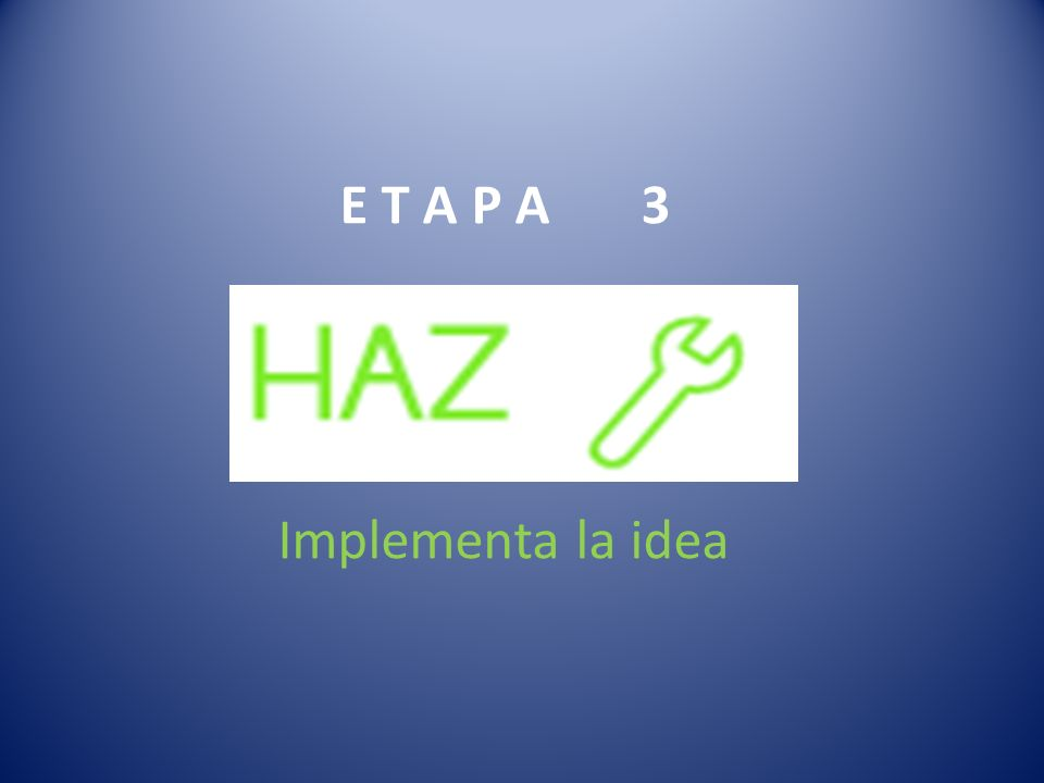Implementa la idea E T A P A 3