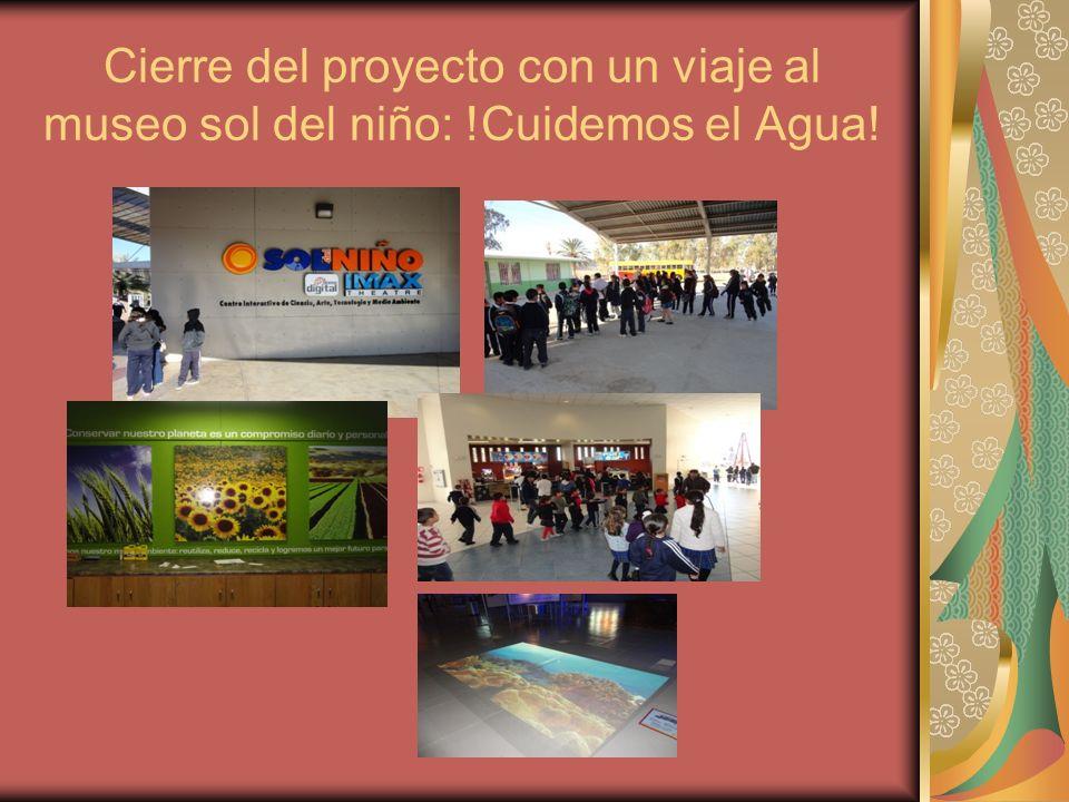 Cierre del proyecto con un viaje al museo sol del niño: !Cuidemos el Agua!