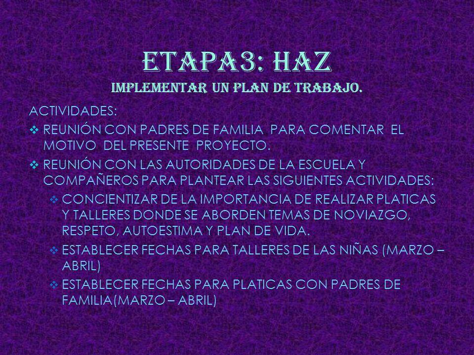 ETAPA3: HAZ IMPLEMENTAR UN PLAN DE TRABAJO.