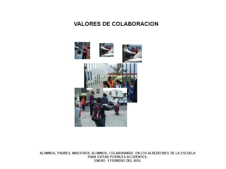 VALORES DE COLABORACION ALUMNOS, PADRES, MAESTROS, ALUMNOS, COLABORANDO EN LOS ALREDEORES DE LA ESCUELA PARA EVITAR POSIBLES ACCIDENTES. ENERO Y FEBRE