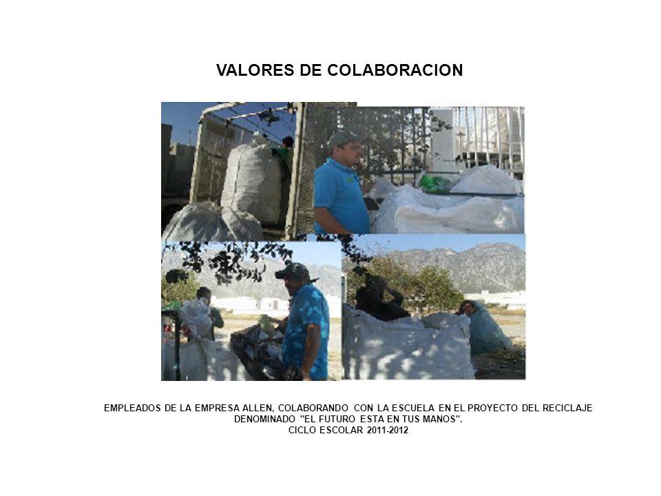 VALORES DE COLABORACION EMPLEADOS DE LA EMPRESA ALLEN, COLABORANDO CON LA ESCUELA EN EL PROYECTO DEL RECICLAJE DENOMINADO