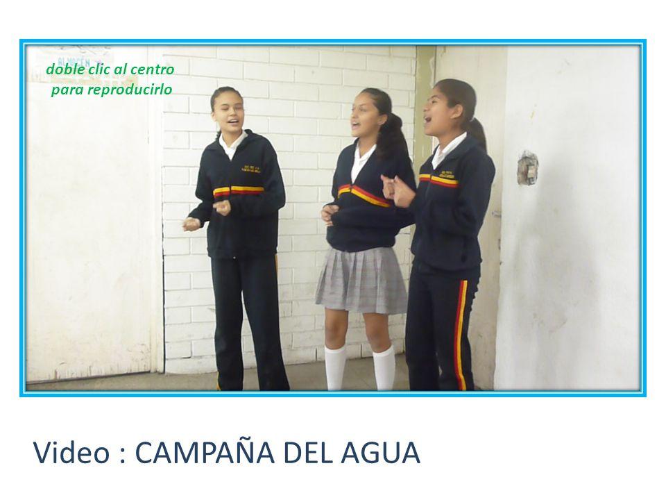 Video : CAMPAÑA DEL AGUA doble clic al centro para reproducirlo