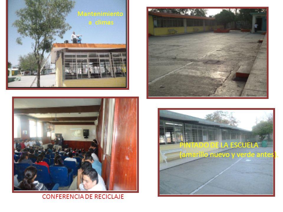 CONFERENCIA DE RECICLAJE PINTADO DE LA ESCUELA (amarillo nuevo y verde antes). Mantenimiento a climas