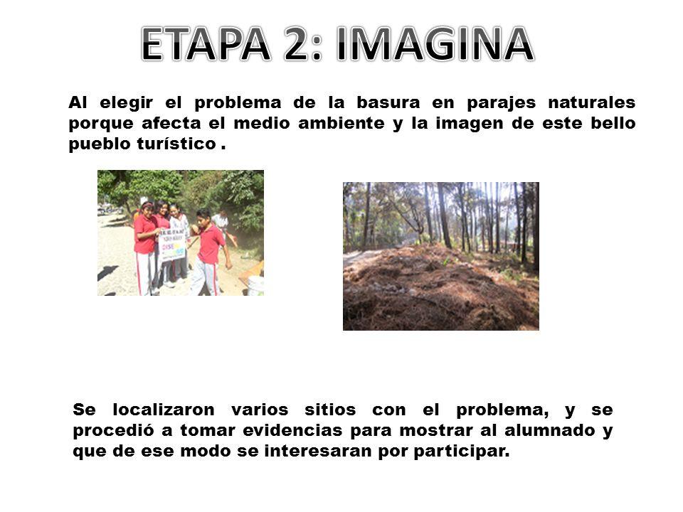 Al elegir el problema de la basura en parajes naturales porque afecta el medio ambiente y la imagen de este bello pueblo turístico. Se localizaron var